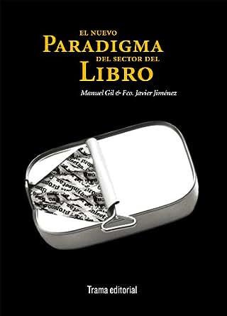 Amazon.com: El nuevo paradigma del sector del libro (Tipos Móviles