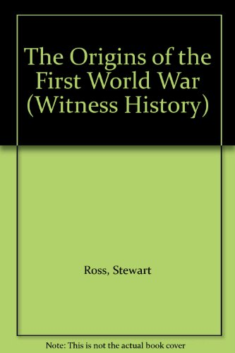 The Origins of the First World War (Witness History)