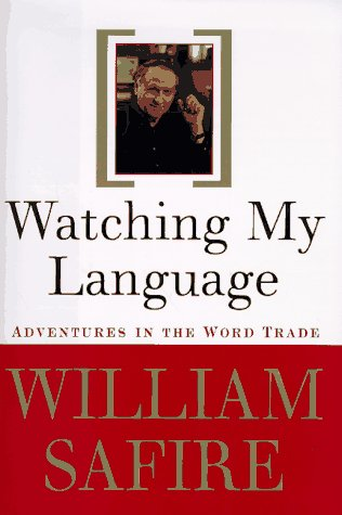 Image for Watching My Language:: Adventures in the Word Trade