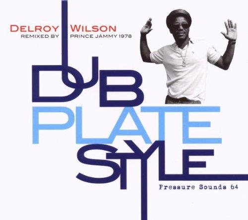 Delroy Wilson - Dub Plate Style - Zortam Music
