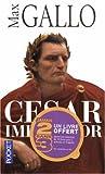 echange, troc Max Gallo - Cesar Imperator