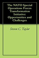 The NATO Special Operations Forces Transformation Initiative: Opportunities and Challenges