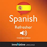 Learn Spanish: Refresher Spanish, Lessons 1-25  by  Innovative Language Learning Narrated by  Innovative Language Learning