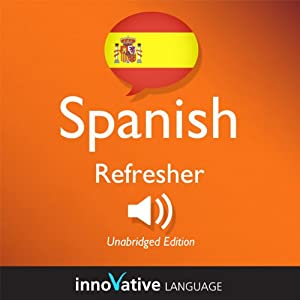 Learn Spanish: Refresher Spanish, Lessons 1-25 | [Innovative Language Learning]