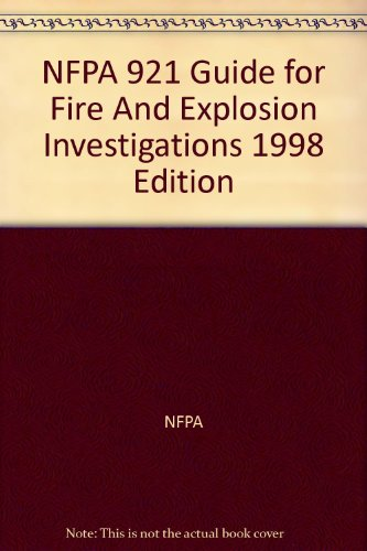 NFPA 921 Guide for Fire And Explosion Investigations 1998 Edition