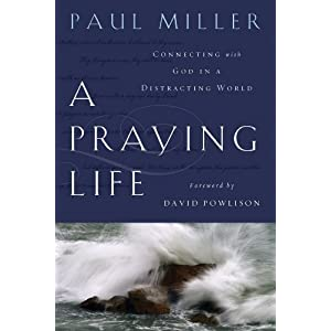 _A Praying Life_ by Paul E. Miller