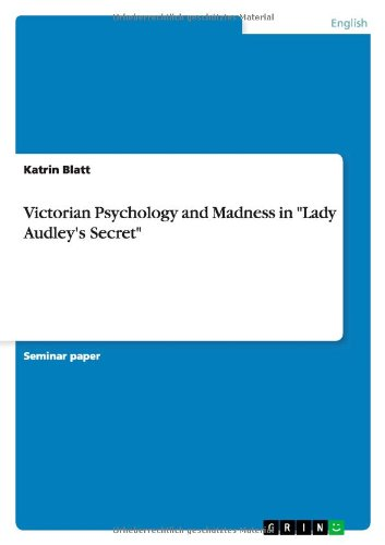 Victorian Psychology and Madness in Lady Audley's Secret