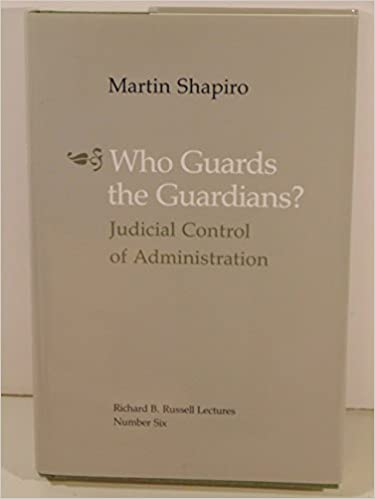 Shapiro M, Who Guards the Guardians? Judicial Control of Administration Image