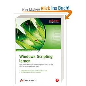 eBook Cover für  Windows Scripting lernen Von Windows Script Host und Visual Basic Script bis zur Windows PowerShell Aktuell zu Windows Vista