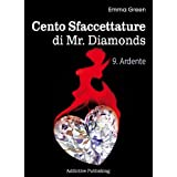 Cento Sfaccettature di Mr. Diamonds vol. 9: Ardente