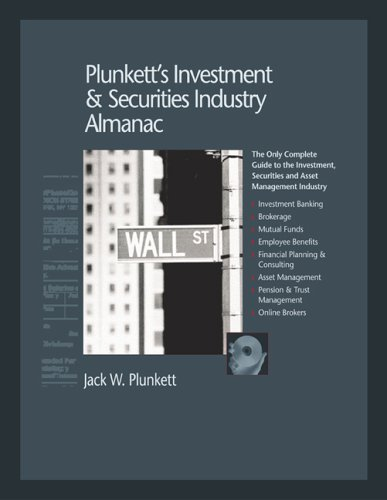 Plunkett's Investment & Securities Industry Almanac 2006: The Only Complete Guide to the Investment, Securities, and Asset Management Industry