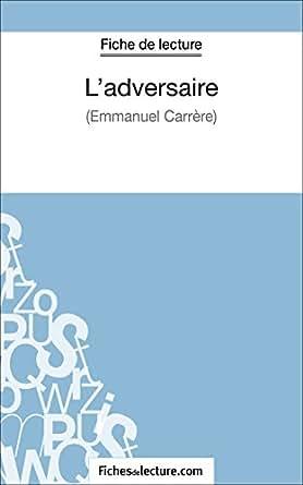 L'adversaire d'Emmanuel Carrère (Fiche de lecture