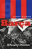 Barca: A People's Passion (0747541957) by Jimmy Burns