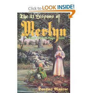 21 Lessons of Merlyn  A Study in Druid Magic and Lore, Douglas Monroe