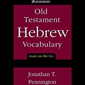 Old Testament Hebrew Vocabulary: Learn on the Go | [Jonathan T. Pennington]