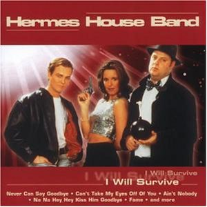 Hermes House Band - I Will Survive - Zortam Music
