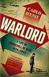 Warlord: Churchill at War: 1874-1945