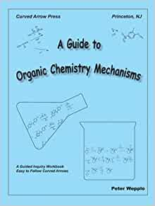 Amazon.com: A Guide to Organic Chemistry Mechanisms ...