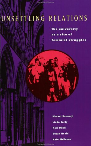 Unsettling Relations: The University as a Site of Feminist Struggle, Himmani Banjeri  et al.