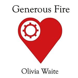 Generous Fire | [Olivia Waite]