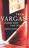Fliehe weit und schnell: Kriminalroman  Kommissar Adamsberg ermittelt