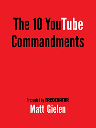 The 10 YouTube Commandments by Matt Gielen ebook deal