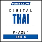Thai Phase 1, Unit 04: Learn to Speak and Understand Thai with Pimsleur Language Programs    Pimsleur