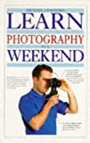Learn Photography in a Weekend (Learn in a weekend) (0751302864) by Langford, Michael