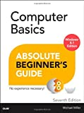 Computer Basics Absolute Beginner s Guide, Windows 8.1 Edition (7th Edition)