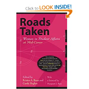 Roads Taken: Women in Student Affairs at Mid-Career Kristen A. Renn, Carole Hughes and Margaret J. Barr