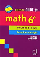 Math 6e : Résumés de cours - Exercices corrigés