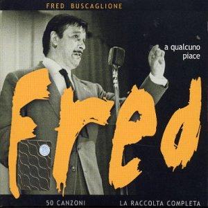 Fred Buscaglione - Qualcuno Piace Fred - Zortam Music