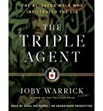 [ The Triple Agent: The Al-Qaeda Mole Who Infiltrated the CIA - Greenlight ] By Warrick, Joby ( Author ) [ 2011 ) [ Compact Disc ]