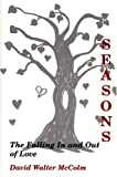 Seasons: The Falling in And Out of Love