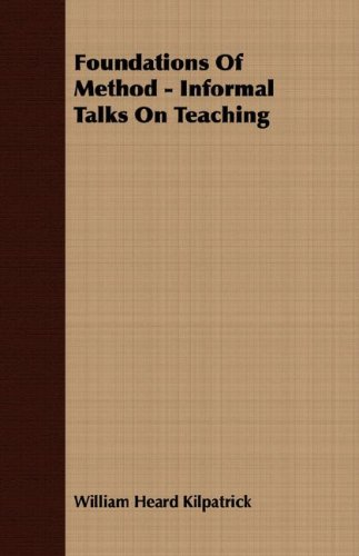 Foundations Of Method - Informal Talks On Teaching