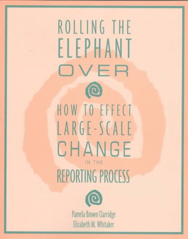 Rolling the Elephant Over: How to Effect Large-Scale Change in the Reporting Process
