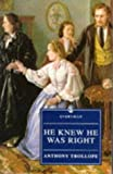 He Knew He Was Right Trollope (Everyman's Library (Paper)) (0460872494) by Trollope, Anthony