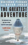 The Greatest Adventure (0747264430) by Piccard, Bertrand