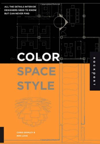 Color, Space, and Style: All the Details Interior Designers Need to Know but Can Never Find