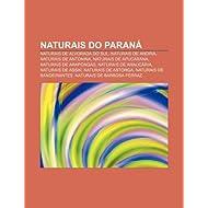 Naturais Do Paran: Naturais de Alvorada Do Sul, Naturais de Andir , Naturais de Antonina, Naturais de Apucarana...