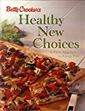img - for Betty Crocker's Healthy New Choices: A Fresh Approach to Eating Well book / textbook / text book