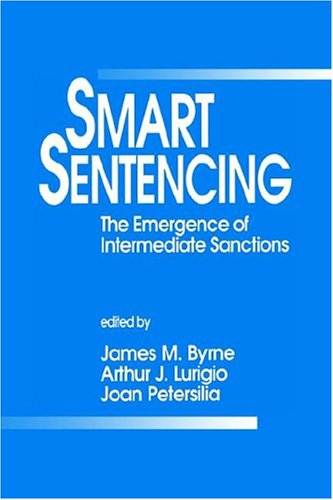 Smart Sentencing: The Emergence of Intermediate Sanctions