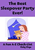 img - for The Best Sleepover Party Ever! Plan The Perfect Slumber Party for Girls and Build Long Lasting Friendships with Sleepover Party Games, Party Favors and More book / textbook / text book