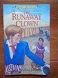 The Runaway Clown (Adventures of the Northwoods, No 8)