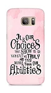 AMEZ our choices show what we are Back Cover For Samsung Galaxy S7 Edge
