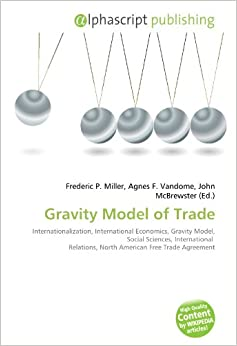 the gravity model of trade do The distance can be interpreted as an indicator of the cost of entry in a  in the  trade context, the typical form of the gravity model is given by.