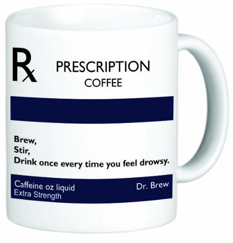Rikki Knight Prescription Coffee Quote 11 Oz Ceramic Coffee Mug Cup