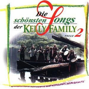 The Kelly Family - Die Schönsten Songs Der Kelly - Zortam Music