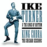 Ike Turner and the Kings of Rhythm King Cobra: The Chicago Sessions [Us Import]