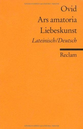 Ars amatoria /Liebeskunst: Lat. /Dt.